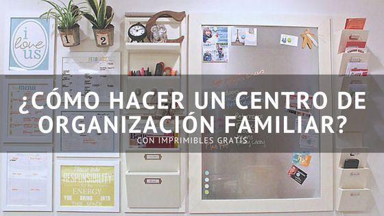¿Cómo hacer un centro de organización familiar?