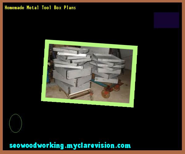 Homemade Metal Tool Box Plans 082215 - Woodworking Plans and Projects!