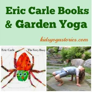 Garden Yoga poses for kids inspired by Eric Carle books Kids Yoga Stories