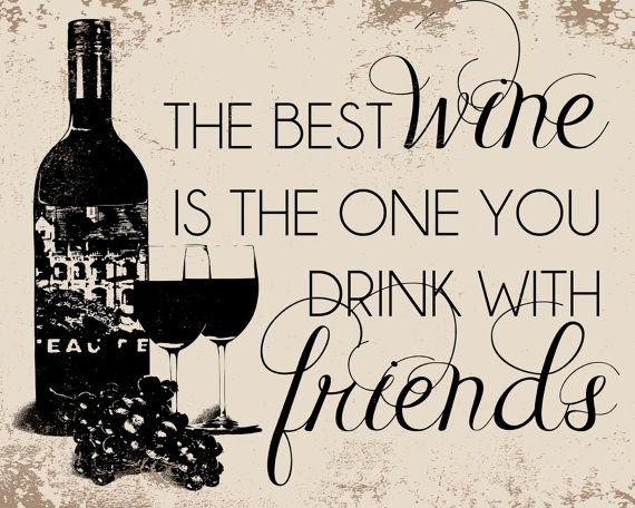 El mejor Vino, es aquel que tomas con amigos