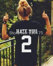 HATE YOU 2 TEE shirt tshirt top unisex  Mens Womens unisex  Fashion t shirt(China (Mainland))