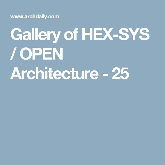 Gallery Of Hex-sys    Open Architecture