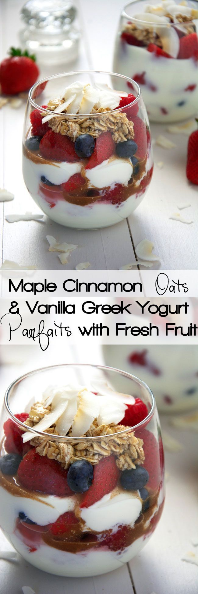 Fresh fruit, cookie dough like maple and cinnamon oats with creamy vanilla yogurt makes this parfait a simple make ahead, no brainer breakfast!