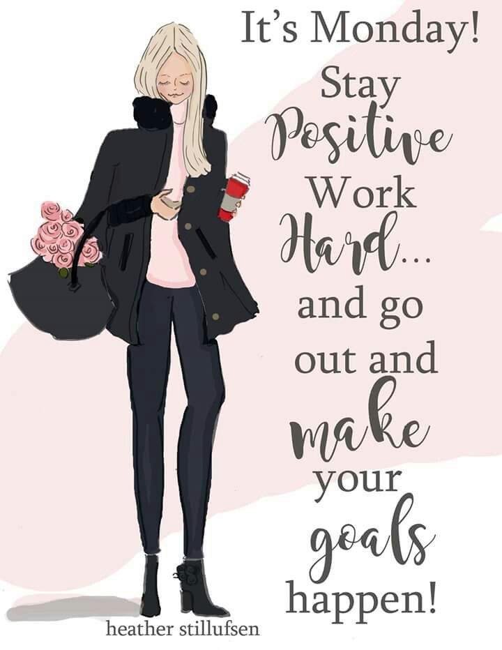It's Monday. Stay positive, work hard and go out and make your goals happen. Rose hill designs