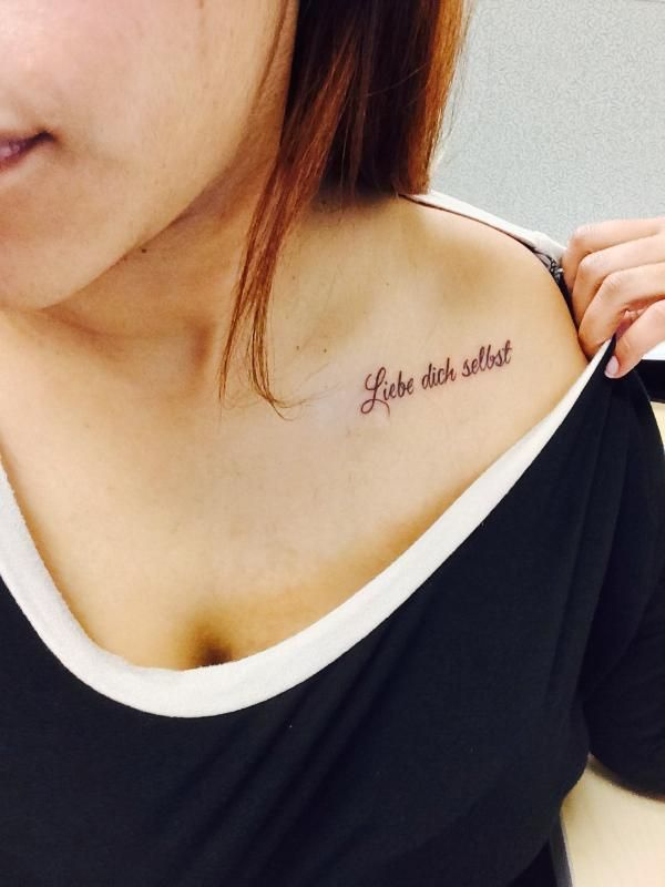 "My most recent tatt. Liebe Dich Selbst ""Love Yourself"" in german. Collar bone tattoo"