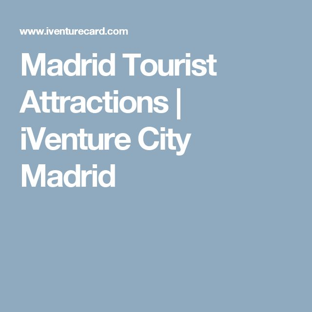 Madrid Tourist Attractions | iVenture City Madrid