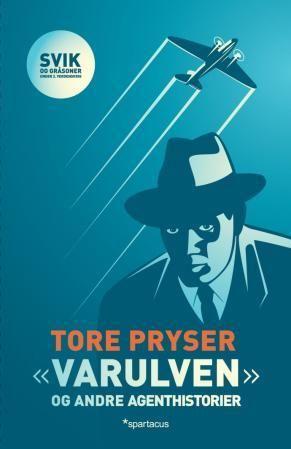 """""""Varulven og andre agenthistorier - svik og gråsoner under 2. verdenskrig"""" av Tore Pryser"""