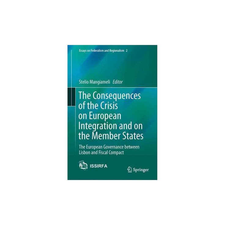 Consequences of the Crisis on European Integration and on the Member States : The European Governance