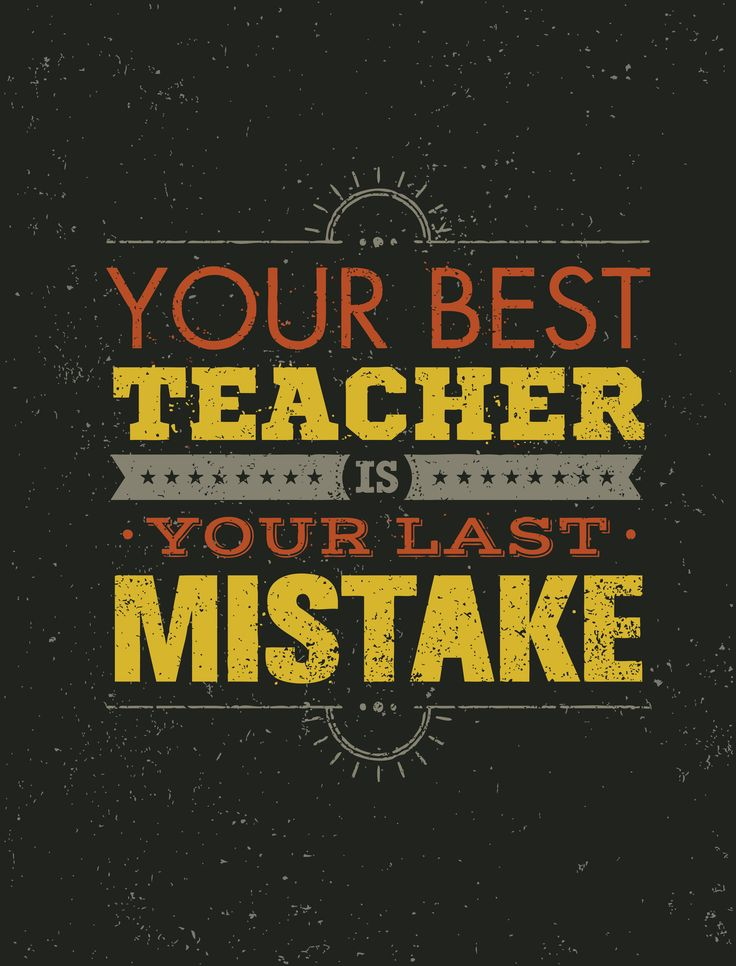 Your best teacher is your last mistake | quotes | Postive ...