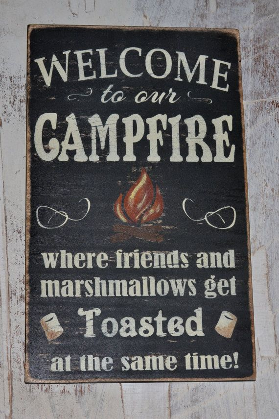 welcome to our campfire, wood signs, gifts, bon fires, toasted, marshmallows, drinking, camping quotes, rustic signs...