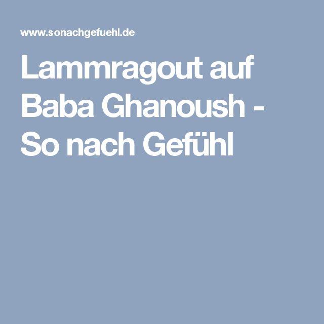 Lammragout auf Baba Ghanoush - So nach Gefühl