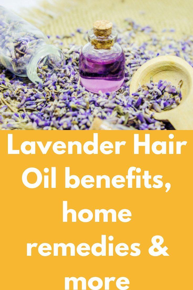 Hair Remedies Lavender Hair Oil Benefits Home Remedies In 2020