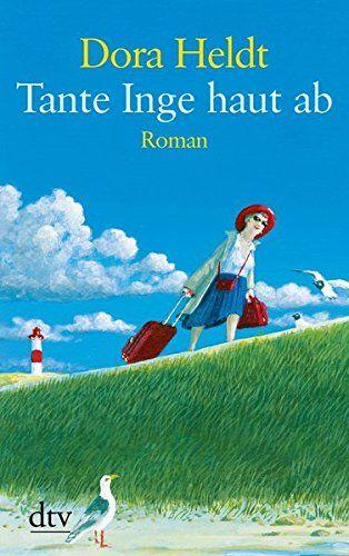 Dora Heldt - Tante Inge haut ab - Humor & Satire - BücherTreff.de