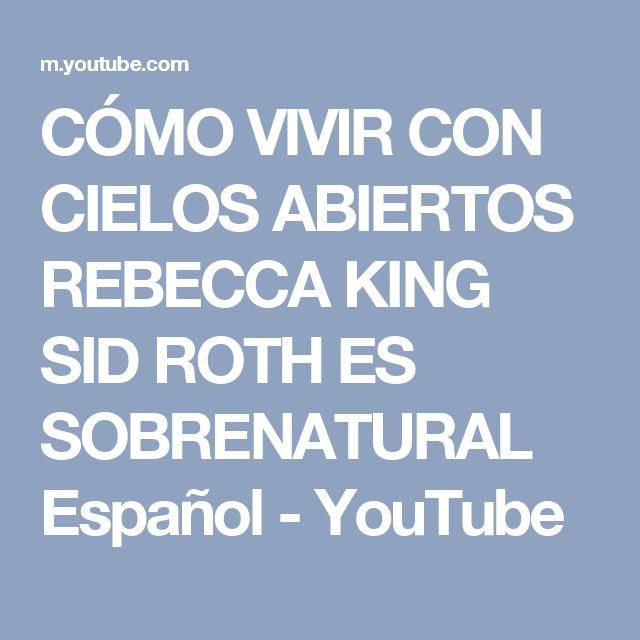CÓMO VIVIR CON CIELOS ABIERTOS   REBECCA KING   SID ROTH ES SOBRENATURAL Español - YouTube