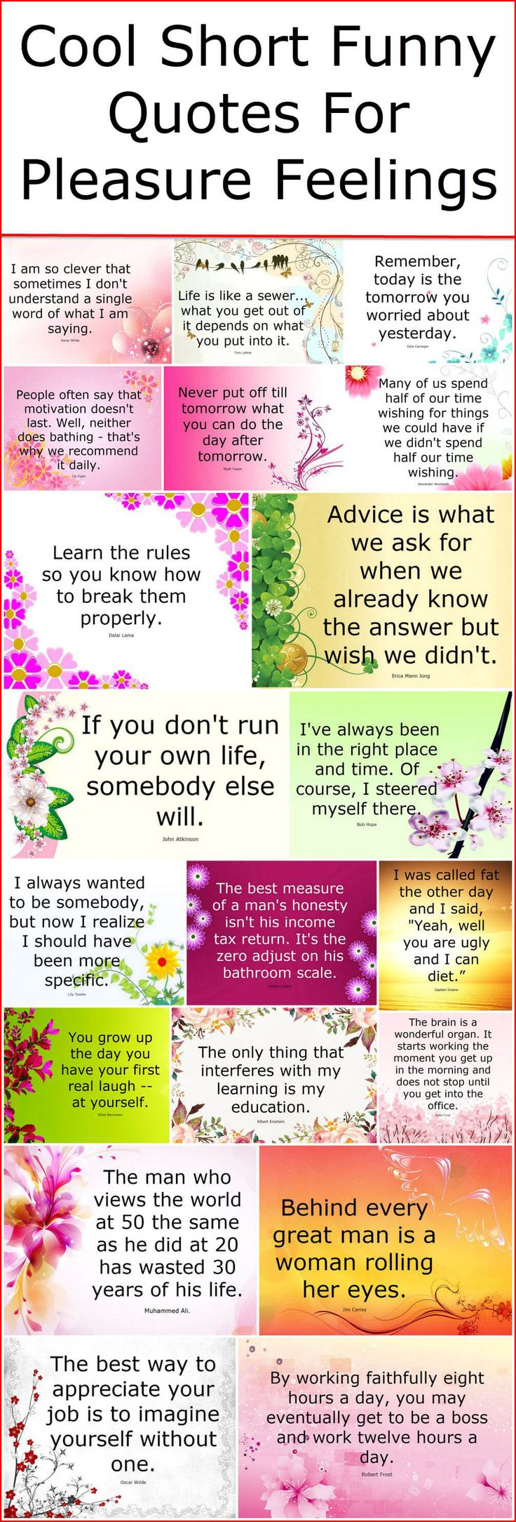Bringing to you few short cool funny quotes to make you laugh for a while and to give you pleasurable feelings through these awesome sayings. Let forget about the sad and difficult moments of your life and live your present while enjoying it as well. Be happy and make your loved one happy by sending these amazing funny quotes to him.