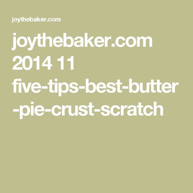 joythebaker.com 2014 11 five-tips-best-butter-pie-crust-scratch