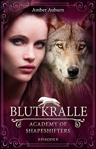 Blutkralle, Episode 8 - Fantasy-Serie (Academy of Shapeshifters), http://www.amazon.de/dp/B01M2BSLCD/ref=cm_sw_r_pi_awdl_ex.jyb1AH2NA5