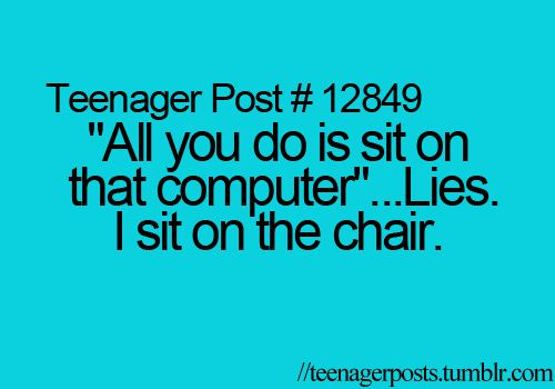 uh, I do not computer sit. I chair sit. Big difference.