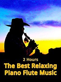 Amazon.com: The Best Relaxing Piano Flute Music: Relaxing Piano Flute Music: Amazon   Digital Services LLC