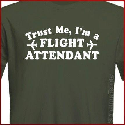 Trust Me I'm a Flight Attendant Aviation by signaturetshirts, $14.95