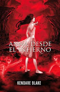 ANNA DESDE EL INFIERNO - SAGA ANNA VESTIDA DE SANGRE #02 - Kendare Blake #saga #novela #juvenil #literatura #reseña #libros #español #blog #google #pinterest #pdf #online