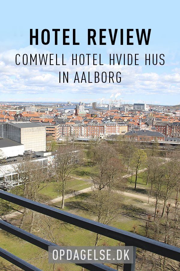 Hotel review - Comwell Hotel Hvide Hus in Aalborg Denmark  --- The post is in danish. Choose your own language in the bottom of the right sidebar