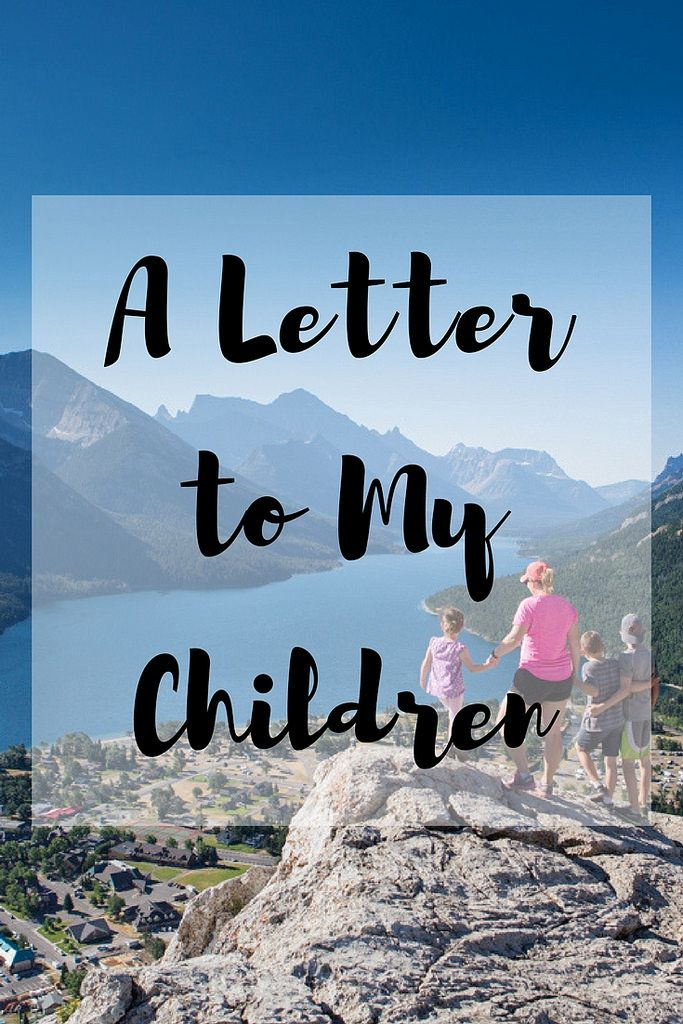 What I Want My Kids to Know | boys | Mom Advice, Letter to