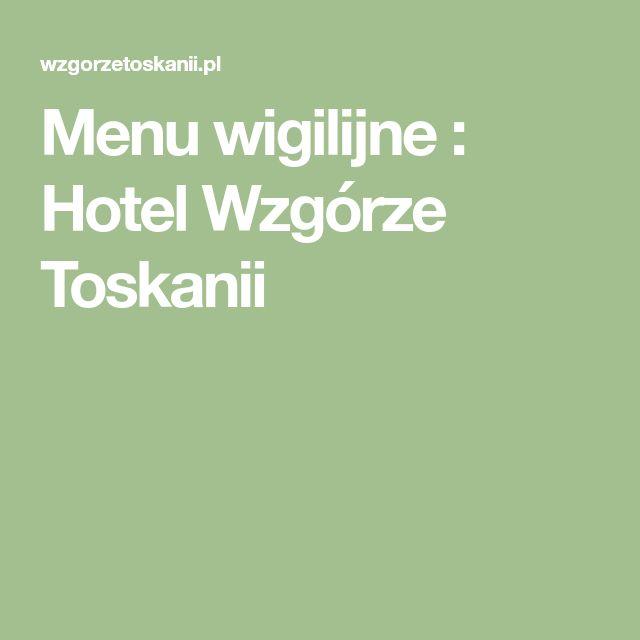 Menu wigilijne : Hotel Wzgórze Toskanii