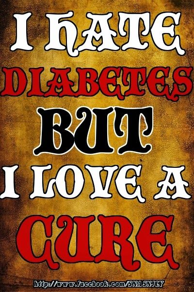 I hate Diabetes but I love a cure!!