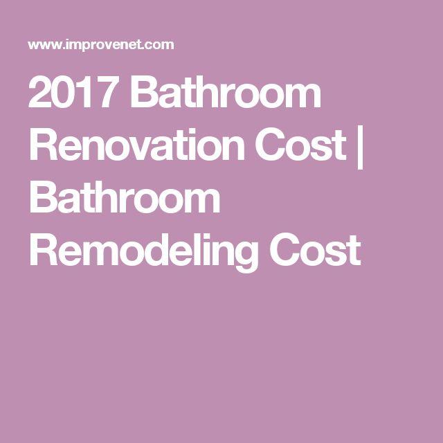 2017 Bathroom Renovation Cost   Bathroom Remodeling Cost