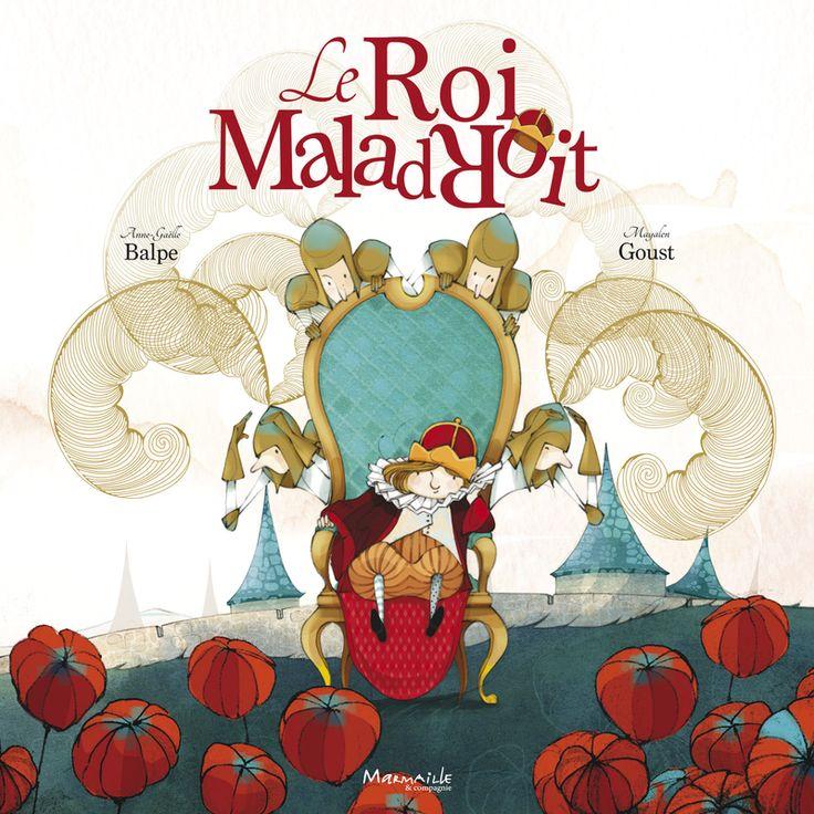 Délivrer Des Livres♥ Le roi maladroit d'A-G Balpe et Mayalen Goust ⋆ Délivrer Des Livres