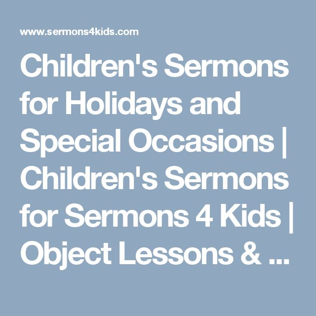 Children's Sermons for Holidays and Special Occasions | Children's Sermons for Sermons 4 Kids | Object Lessons & Children's Sermons