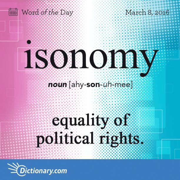 Dictionary Coms Word Of The Day Isonomy Equality Of Political Rights