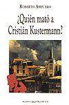 ¿Quién mató a Cristian Kustermann?.  La novela que estoy leyendo...Me encanta Roberto Ampuero.
