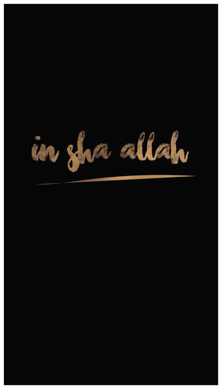 In Sha Allah In 2021 Islamic Quotes Wallpaper Quran Wallpaper Islamic Wallpaper