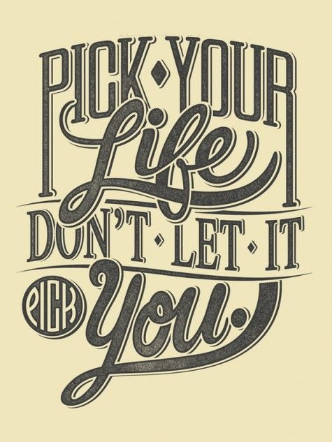 Pick Your Life....
