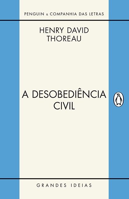 A DESOBEDIÊNCIA CIVIL Henry David Thoreau
