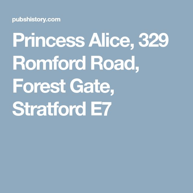 Princess Alice, 329 Romford Road, Forest Gate, Stratford E7