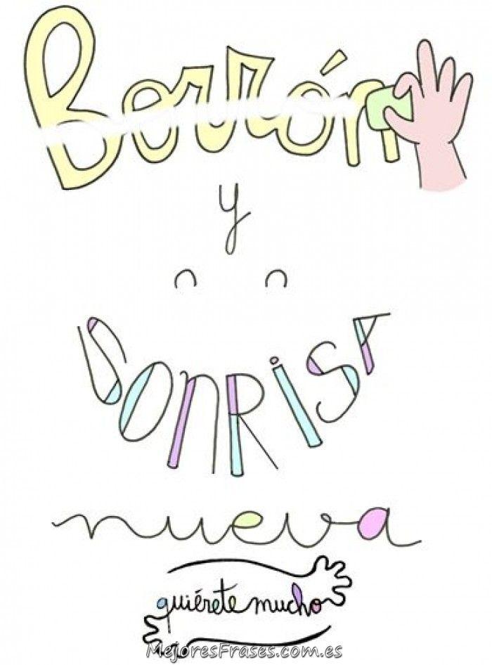 Borrón! y Sonrisa nueva... :) #frases #frasedeldia #mejoresfrases #sonrisas #sonríe #mensajespositivos