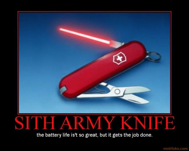 Star Wars Sith Army Knife: Father Day, Small Kitchens, Demotivational Posters, Stars War, Sith Army, Funny Stuff, Motivation Posters, Army Knifes, Starwars