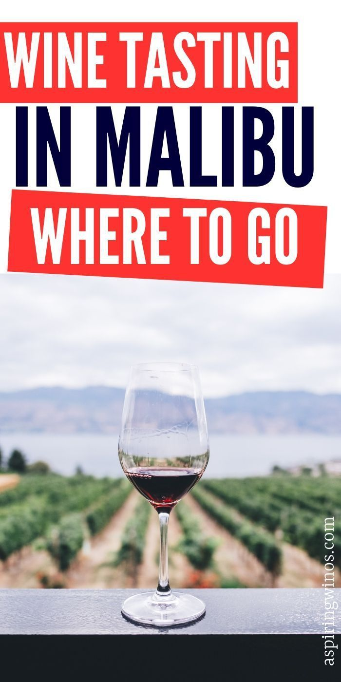 Where To Go Wine Tasting In Malibu In 2020 Wine Tasting Malibu Wines Napa Valley Wine Tasting
