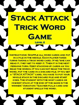 """Fundations Level 2 """"Stack Attack"""" Trick Word Game.Instructions: Shuffle all word cards and put in a pile in the middle. Each player takes turns taking a trick word card. If he/she can read it, they get to keep it. Then it is the next persons turn. Keep stacking up cards as you read the words."""