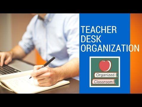 (114) Teacher Desk Organization Tips - YouTube