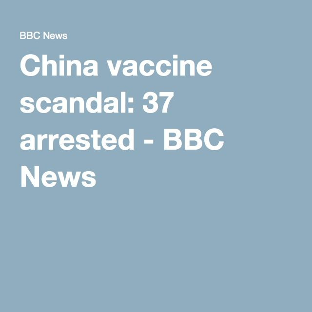 China vaccine scandal: 37 arrested - BBC News