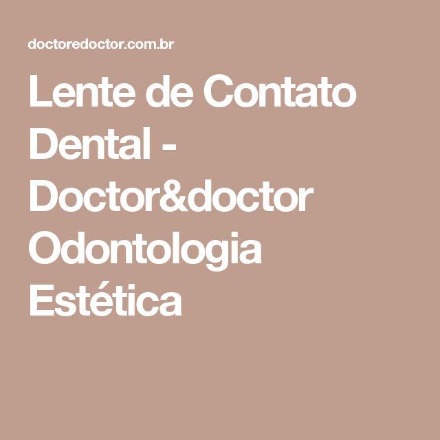 Lente de Contato Dental - Doctor&doctor Odontologia Estética