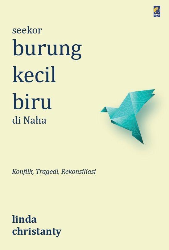 Seekor Burung Kecil Biru di Naha by Linda Christanty. Published on 23 February 2015.