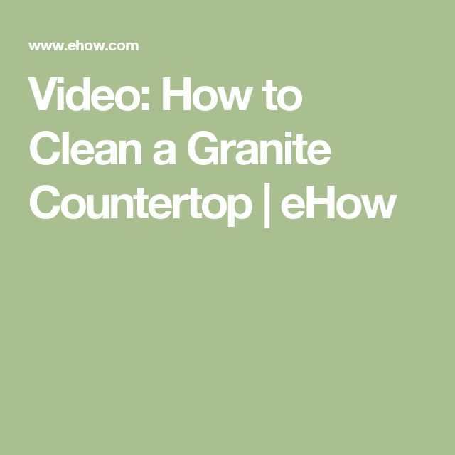 Video: How to Clean a Granite Countertop | eHow