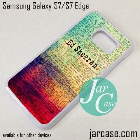 Ed Sheeran Lyric Quote Phone Case for Samsung Galaxy S7 & S7 Edge