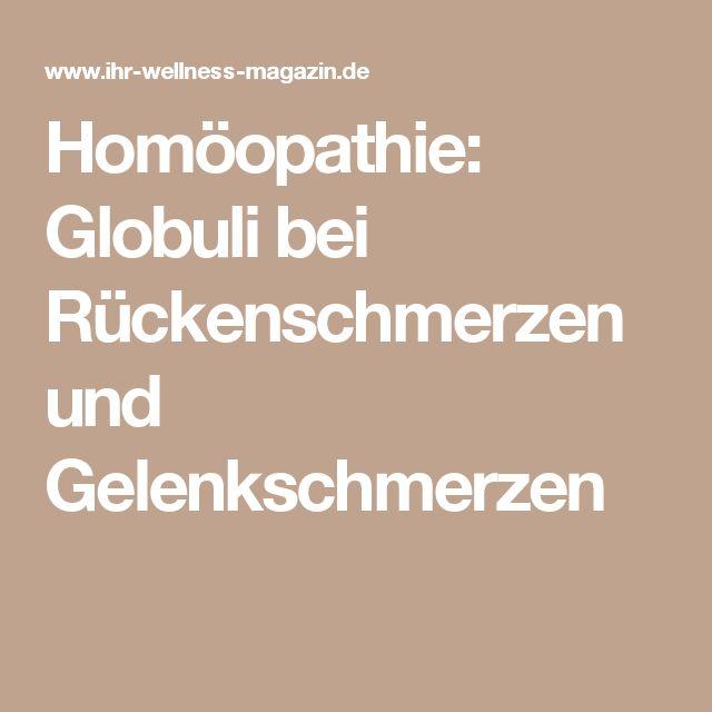Homöopathie: Globuli bei Rückenschmerzen und Gelenkschmerzen