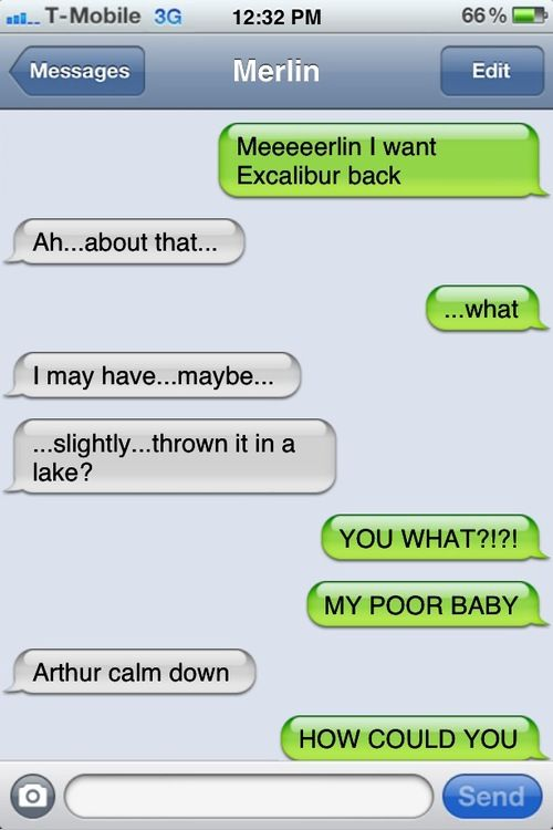 Texts from Arthur to Merlin.  :)